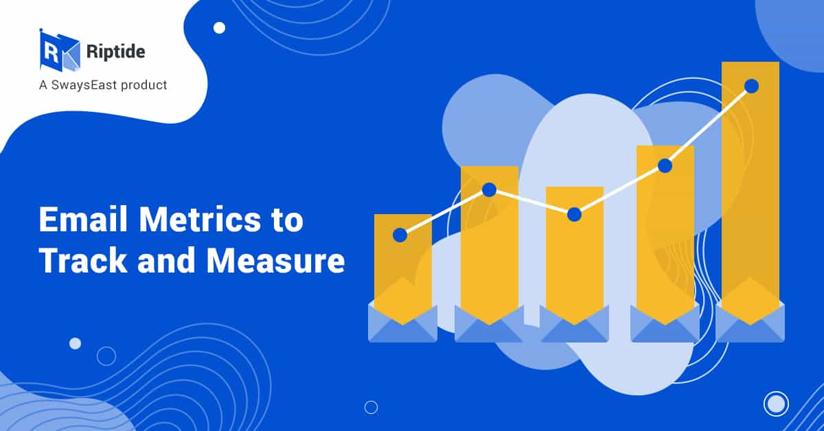 Email Metrics to Track and Measure