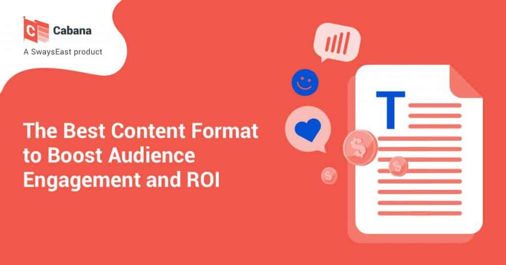 The Best Content Format to Boost Audience Engagement and ROI