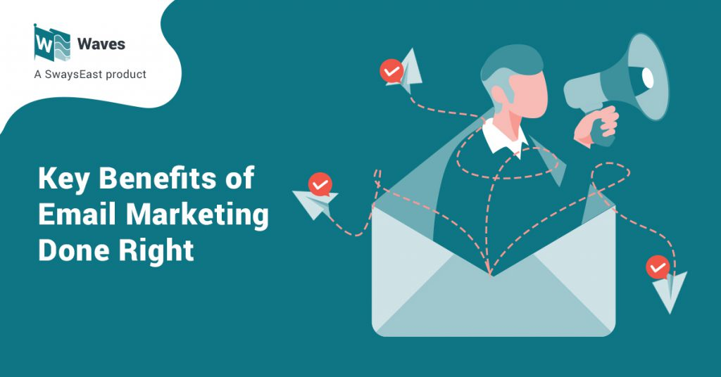 Key Benefits of Email Marketing Done Right